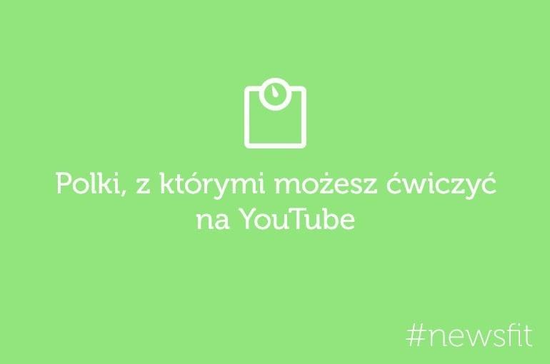 z kim ćwiczyć na youtube po polsku